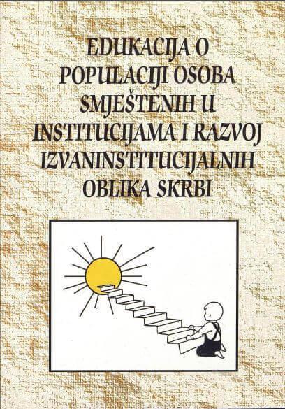 EDUKACIJA O POPULACIJI OSOBA SMJEŠTENIH U INSTITUCIJAMA