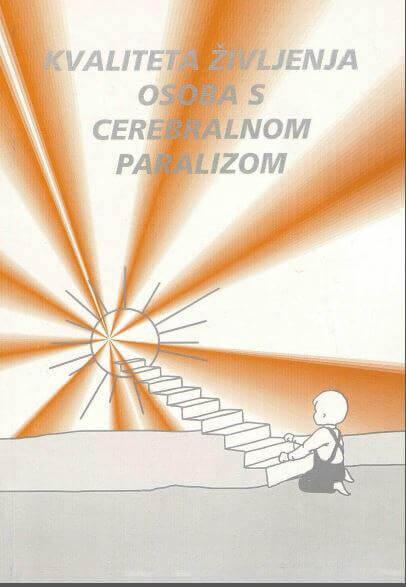 KVALITETA ŽIVLJENJA OSOBA S CEREBRALNOM PARALIZOM
